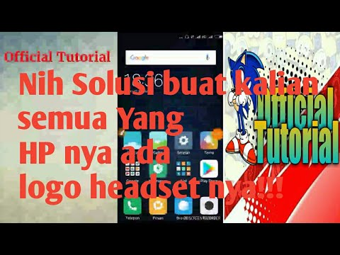 Cara Mengatasi Logo Headset Di Hp Android Youtube