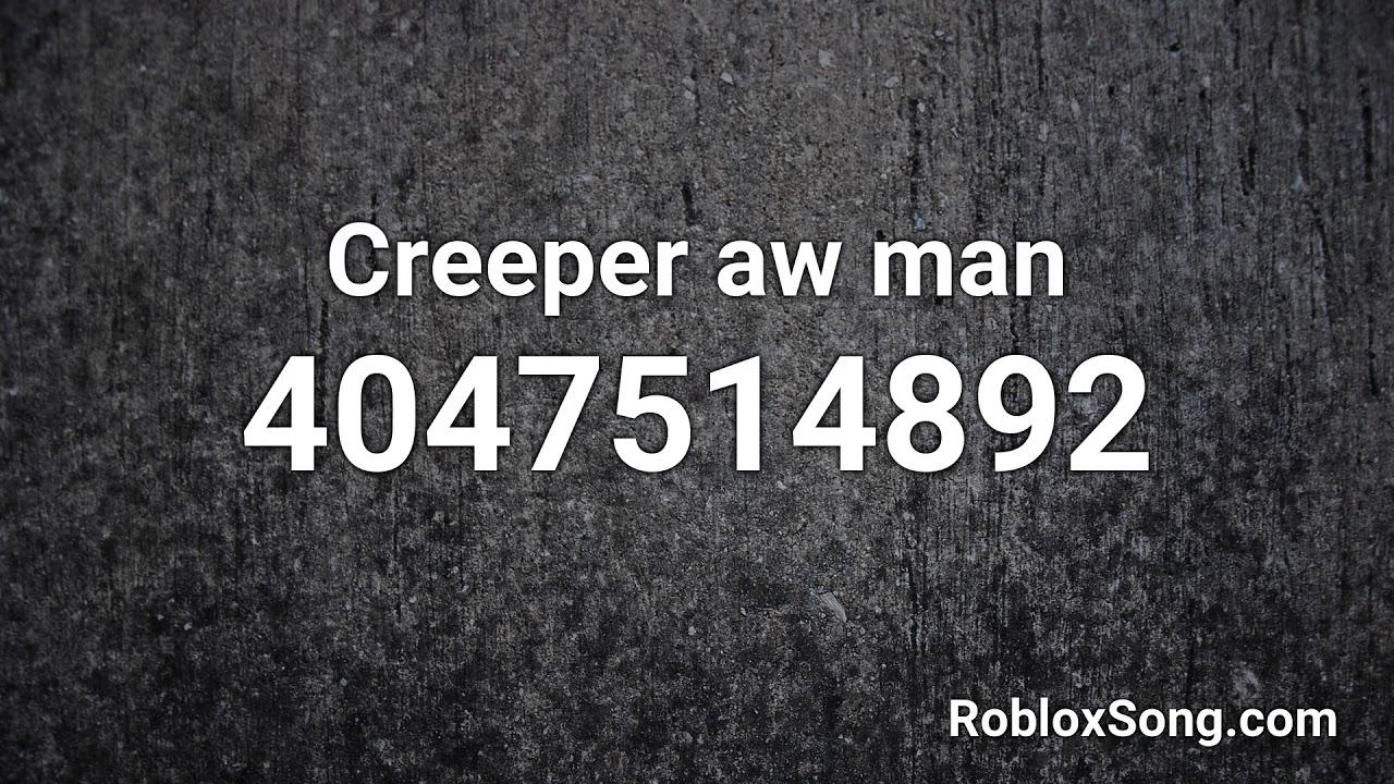 Creeper Aww Man Id Roblox