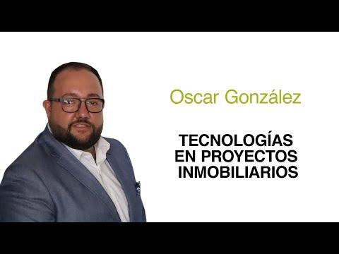 Tecnologías en Proyectos Inmobiliarios | Ft. Óscar González