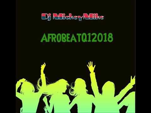 DJ MICKEYMIKE Afrobeats Q12018