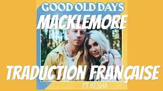 Macklemore / Good Old Days (feat. Kesha) - Traduction Française