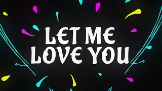 Gambar cover DJ Snake ft. Justin Bieber - Let Me Love You [Lyric Video]
