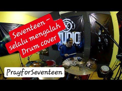 Seventeen - Selalu Mengalah Drum cover by Irfand Prastyo #Seventeenbandid #prayforseventeen