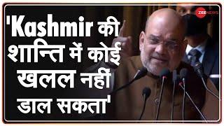 जो लोग Jammu Kashmir की शांति को बरबाद करना चाहते हैं, उनके खिलाफ सख्त कार्यवाई होगी: Amit Shah
