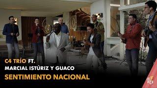 C4 Trío Ft. Marcial Istúriz y Guaco - Sentimiento Nacional