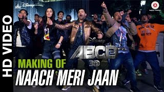 Naach Meri Jaan  | Making | ABCD 2 - Varun Dhawan - Shraddha Kapoor | Sachin - Jigar