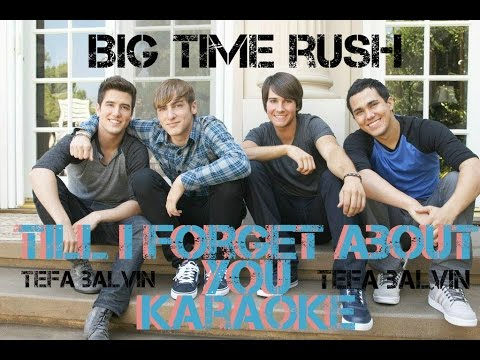 Big Time Rush - Till I Forget About You (Karaoke)