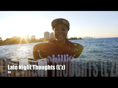 SG - Late Night Thoughts (L'z) (Music Video)