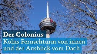 Köln: Der Colonius - Der Fernsehturm: Innen-Ansicht und der Ausblick von der Spitze aus