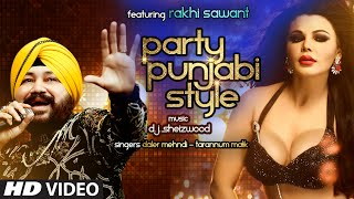 Download 'PARTY PUNJABI STYLE' Full  Song | Daler Mehndi , Ft. Rakhi Sawant | T-Series MP3 song and Music Video