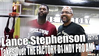 New LA Laker Lance Stephenson Takes Over The Factory D1 Pro Am Leauge and dropped 35 pts