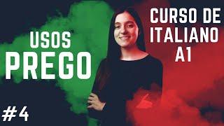 ¿Cómo se utiliza PREGO en ITALIANO?