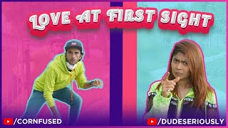LOVE AT FIRST SIGHT Ft. Rinkal Soni  | Cornfused  | Dude Seriously