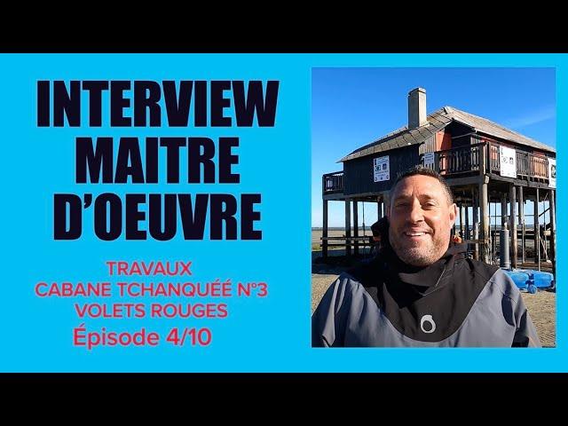 #4 Réfection de la cabane tchanquée N°3 INTERVIEW avec DAVID, dirigeant d'IBAIA Maitre d'oeuvre