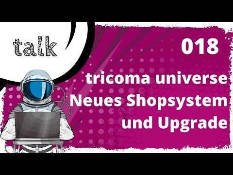 tricoma talk #018: tricoma universe - Was hat sich beim Shop geändert und wie kann ich upgraden?