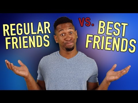 REGULAR FRIENDS vs. BEST FRIENDS
