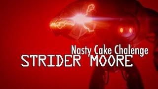 Nasty Cake Challenge  - Strider Moore