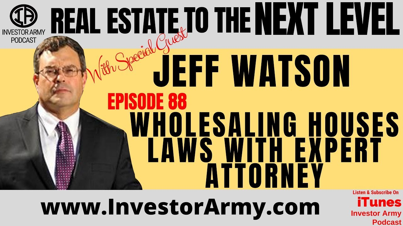 Wholesaling Houses LAWS with Expert Attorney Jeff Watson