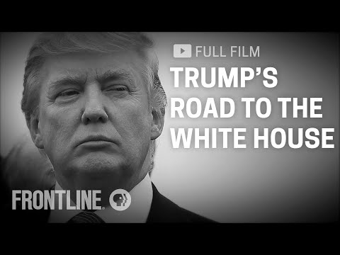 Trump's Road to the White House full film  FRONTLINE