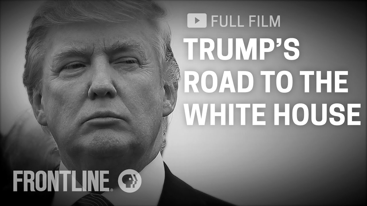Trump's Road to the White House (full film) | FRONTLINE
