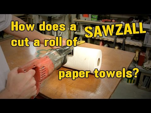 Can a Sawzall cut through a roll of paper towels?
