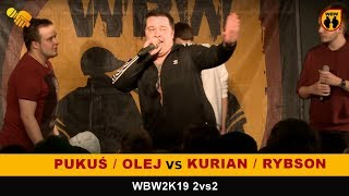 Pukuś + Olej vs Kurian + Rybson WBW2K19 2vs2 (1/8) Freestyle Battle