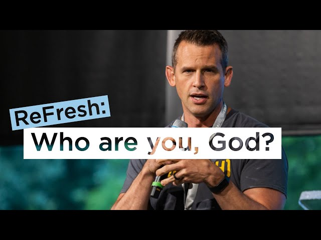 Who Are You, God? | Shawn Hart at ReFresh