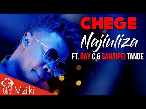 Chege Ft.Ray C & Sanaipei Tande - Najiuliza [Official Music Video]