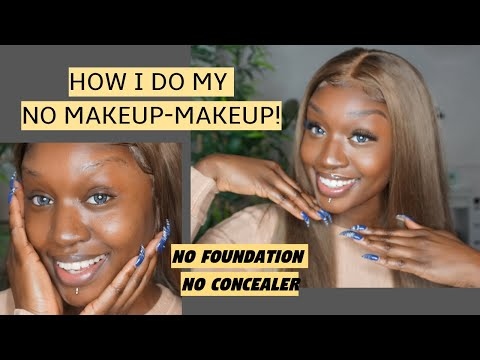 HOW I DO MY NO MAKEUP-MAKEUP WITHOUT USING FOUNDATION & CONCEALER! Is this weird?  | FT NADULA HAIR thumbnail