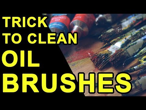 QUICK WAY TO CLEAN YOUR OIL BRUSHES