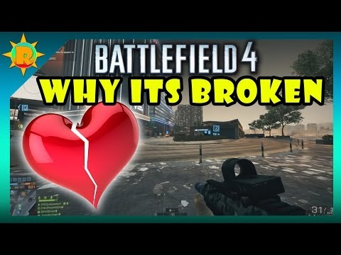 ☼ Battlefield 4 - Why its broken & current state of the gaming industry