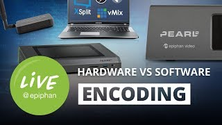Hardware vs Software Encoding
