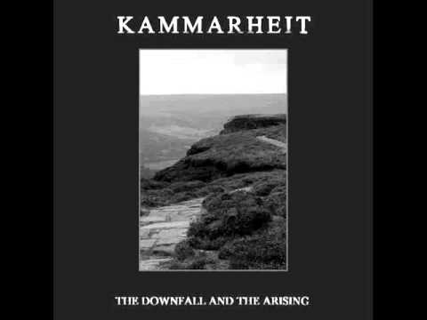 The Downfall and the Arising - Kammarheit - Full Album