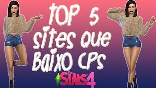The Sims 4 | Top 5 Sites que Baixo Meus Cps❤