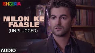 Milon Ke Faasle - Unplugged Full Audio | Richa Chadha | Neil Nitin Mukesh