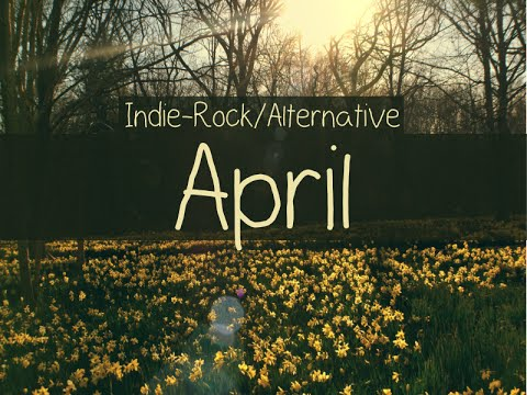 Indie-Rock/Alternative Compilation - April 2015 (48-Minute Playlist)