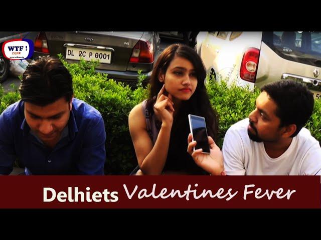 Delhiets Valentines Fever ||WTF! ZONE||