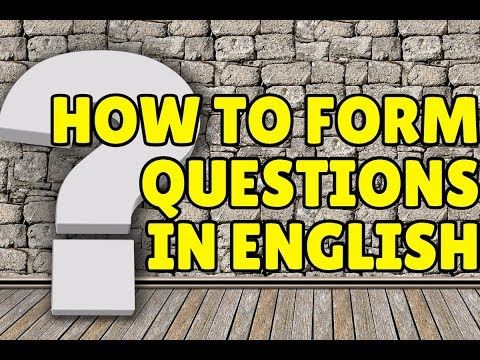 An easy way to form almost any question in English