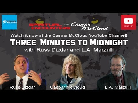 Spiritual Encounters - Three Minutes To Midnight With Russ Dizdar And L.A. Marzulli