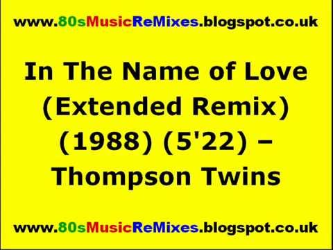 Thompson Twins In The Name Of Love 12 Dance Extension