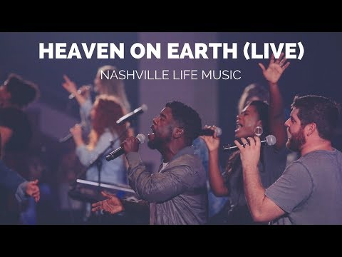 Heaven On Earth Live  Nashville Life Music
