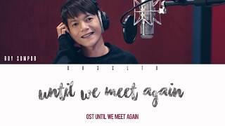 Download Boy Sompob - Until We Meet Again (พบเพื่อจาก รักเพื่อลา) Ost. UWMA [Easy Lyric + Engsub]
