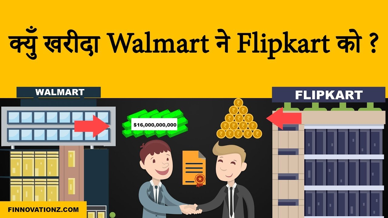 Why Walmart Invested in Flipkart? What is Their Game Plan?