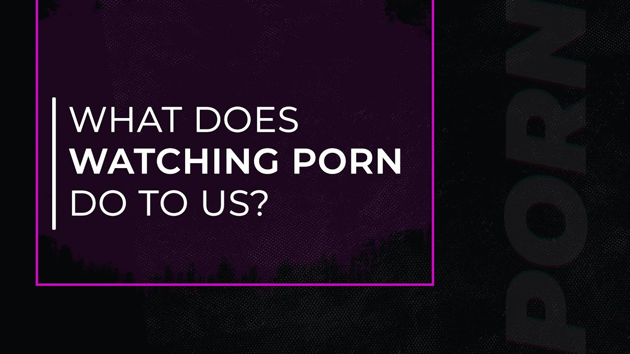 How Can I Watch Porn