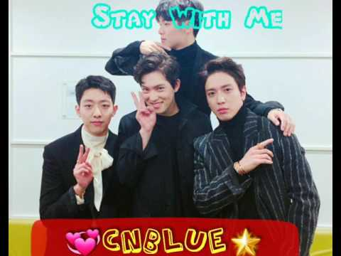 CNBLUE - STAY WITH ME
