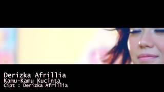 Derizka Afrillia - Kamu Kamu Ku Cinta