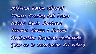 Evening Fall Piano - Kevin MacLeod