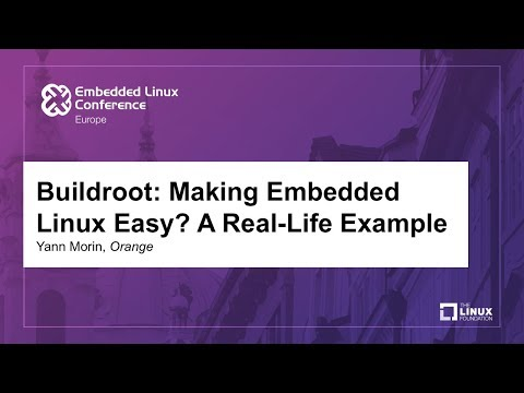 Buildroot: Making Embedded Linux Easy? A Real-Life Example -