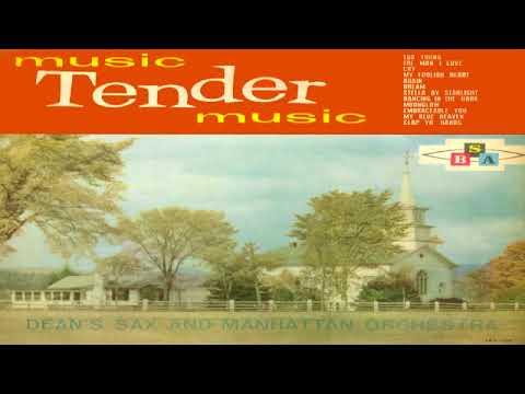 Dean's Sax And Manhattan Orchestra - Music,Tender Music GMB