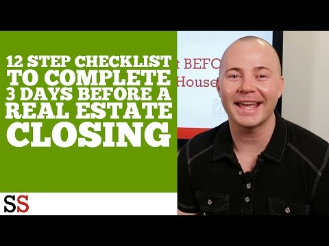 12 Step Checklist To Complete 3 Days BEFORE A Real Estate Closing